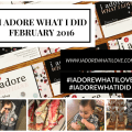 I Adore What I Love Blog // I Adore What I Did February 2016 // Featured Image // www.iadorewhatilove.com #iadorewhatilove