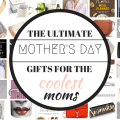 I Adore What I Love Blog // THE ULTIMATE MOTHER'S DAY GIFTS FOR THE COOLEST MOMS // www.iadorewhatilove.com #iadorewhatilove