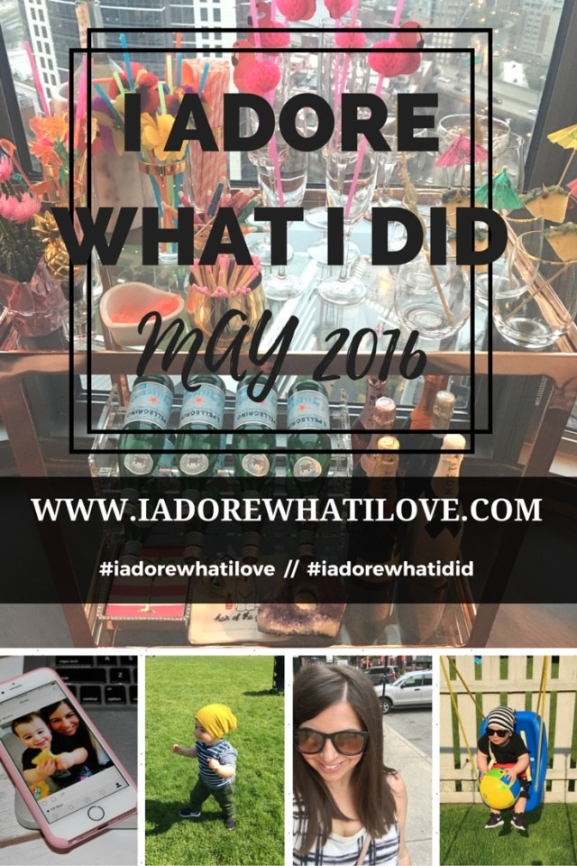 I Adore What I Love Blog // I ADORE WHAT I DID MAY 2016 // www.iadorewhatilove.com #iadorewhatilove