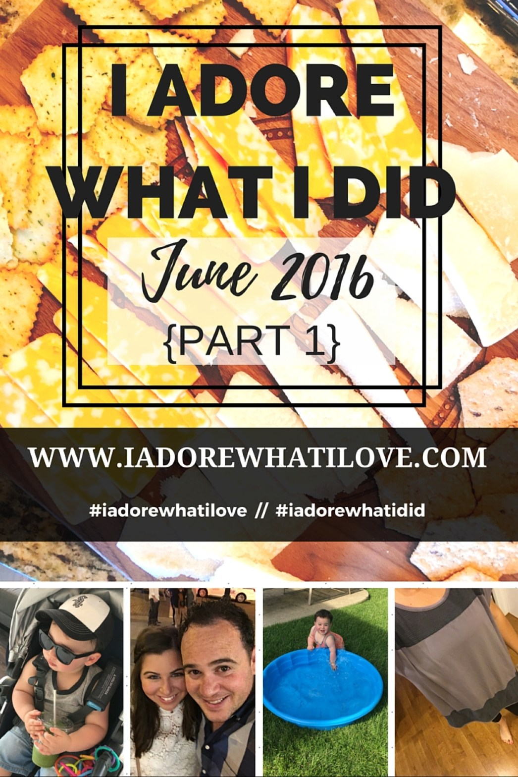 I Adore What I Love Blog // I ADORE WHAT I LOVE JUNE 2014 // www.iadorewhatilove.com #iadorewhatilove