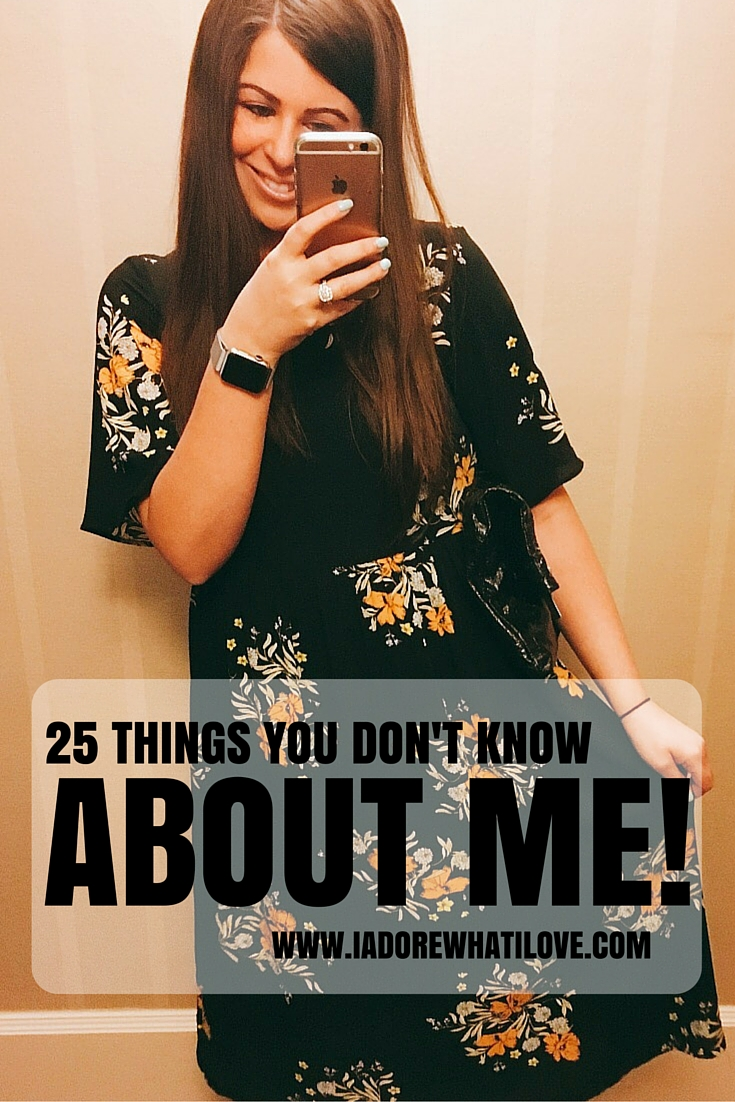 I Adore What I Love Blog // 25 THINGS YOU DON'T KNOW ABOUT ME // www.iadorewhatilove.com #iadorewhatilove