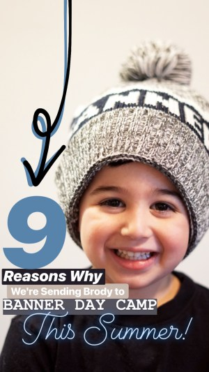 9 Reasons Why We're Sending Brody to Banner Day Camp This Summer :: I Adore What I Love Blog :: www.iadorewhatilove.com #iadorewhatilove