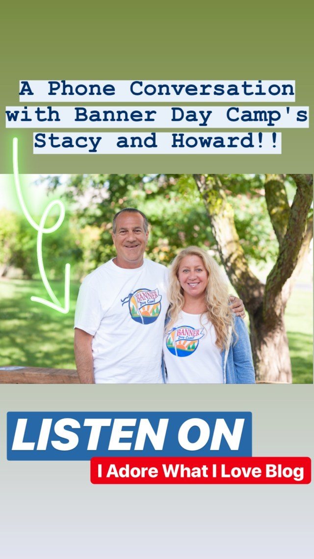 A Phone Conversation with Banner Day Camp's Stacy and Howard :: I Adore What I Love Blog :: www.iadorewhatilove.com #iadorewhatilove