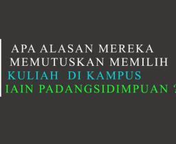 Ini 25 Alasan Mereka Memilih Kuliah di IAIN Padangsidimpuan