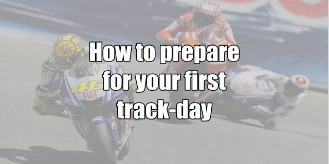 How to prepare for your first ever track-day