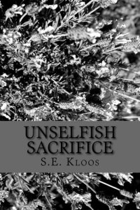 Unselfish Sacrifice (Sacrifice Series Book 1)