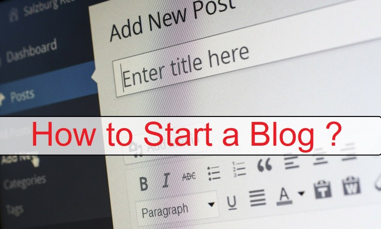 Photo of How to Start a Blog – Beginner's Guide to start a Blog/Website 2020