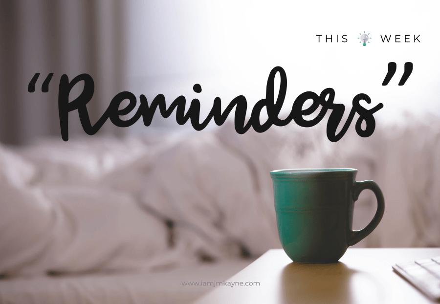 Reminders - iamjmkayne.com.png