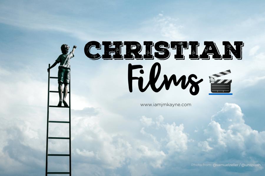 List of Christian Films - iamjmkayne.com