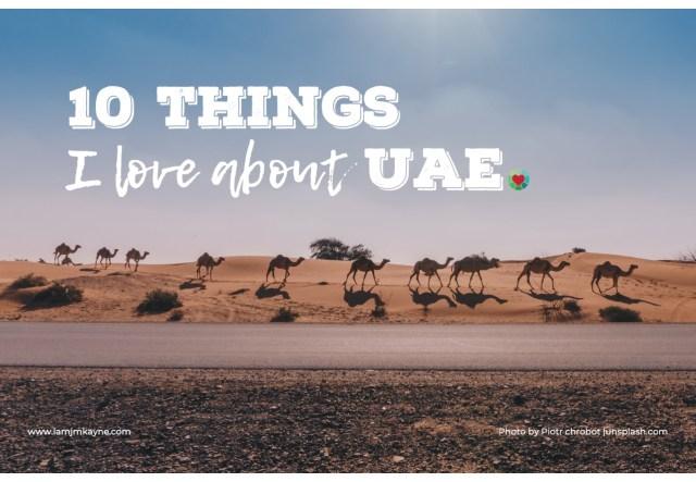 10 things i love about the uae - iamjmkayne.com