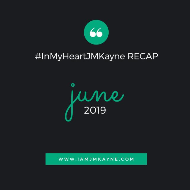 June Blog Recap - iamjmkayne