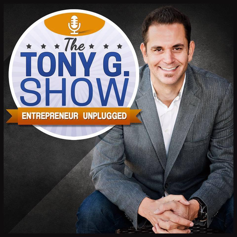 The Tony G Show - Entrepreneur Unplugged