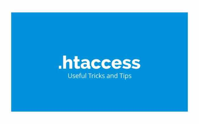 Useful Htaccess Tricks and Tips - Useful Htaccess Tricks and Tips