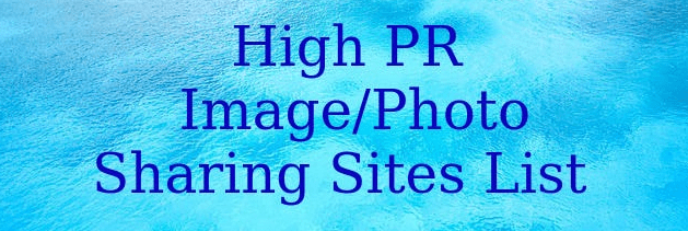 Top 50 Best free High PR Image / Photo Sharing / Submission
