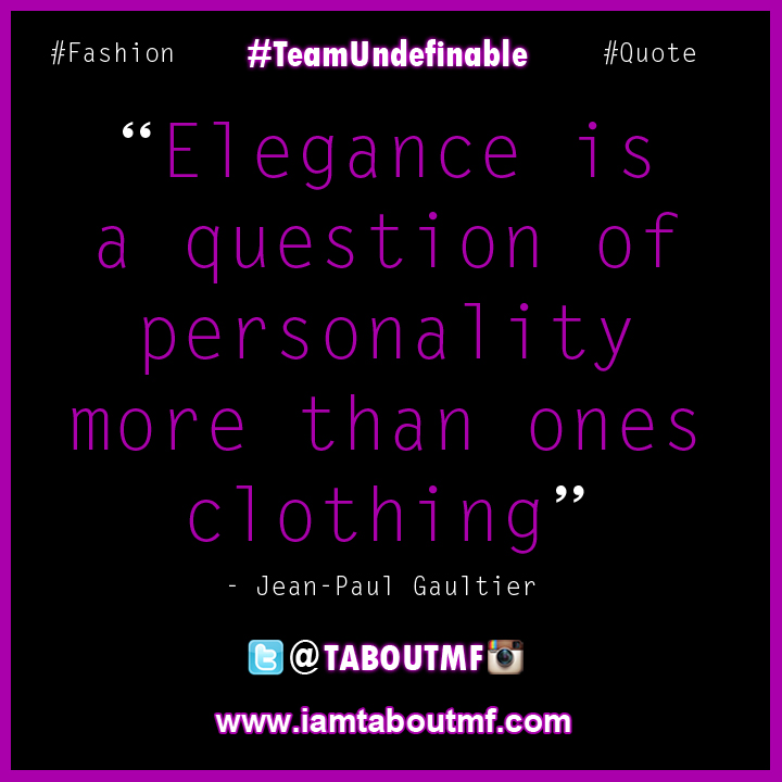 iamtaboutmf_fashionquote_Jean-Paul