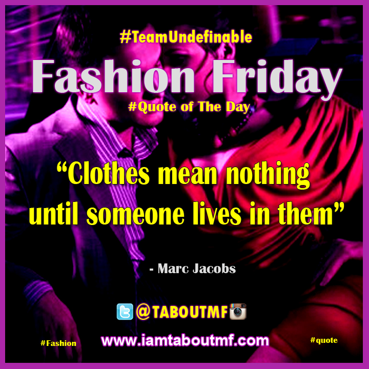 iamtaboutmf.com - fashion friday quote by marc jacobs