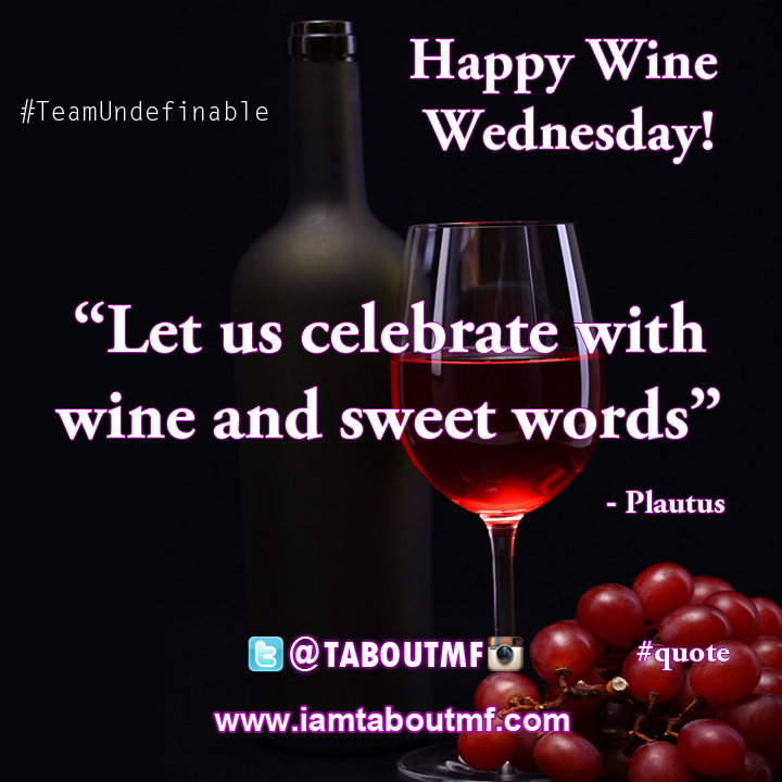 iamtaboutmf_wine-wednesday-sweet-words-plautus