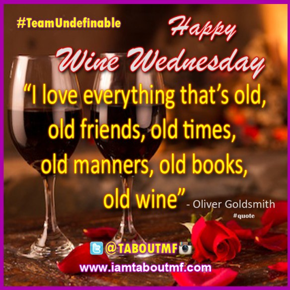 Wine Wednesday Quote Of The Day Wwwiamtaboutmfcom