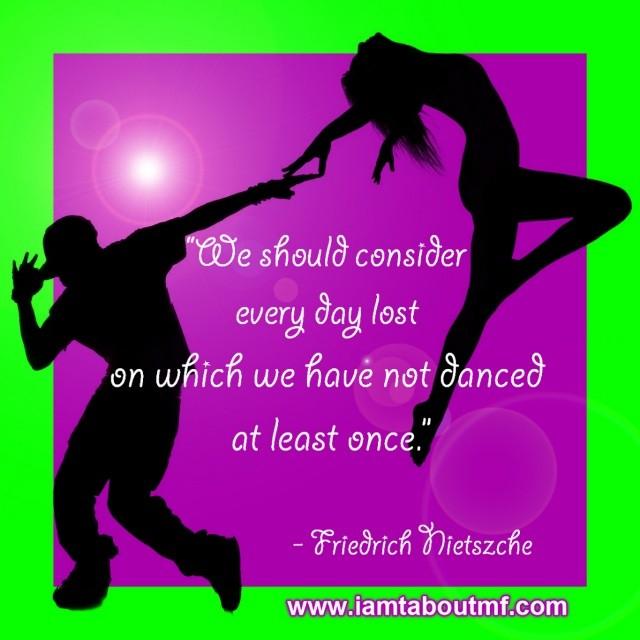 Happy National Dance Day - Nietszche