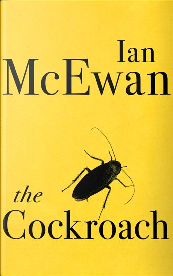 Image result for The Cockroach. Ian McEwan. Jonathan Cape. 2019.