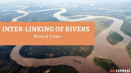Interlinking of Rivers - pros, cons, challenges, current status
