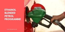 Ethanol Blended Petrol (EBP) Programme - Explained