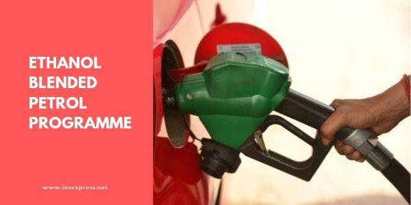 Ethanol Blended Petrol (EBP) Programme – Explained