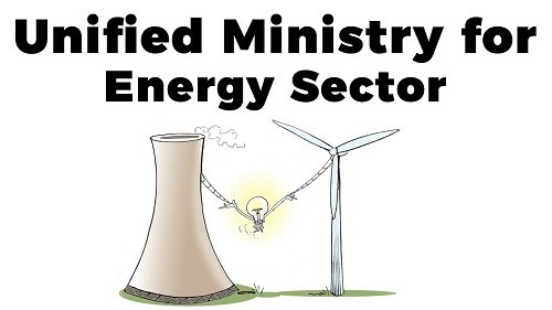 Single/Unified Ministry for Energy Sector – Why do we need it?