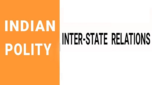 [Polity] Inter State Relations