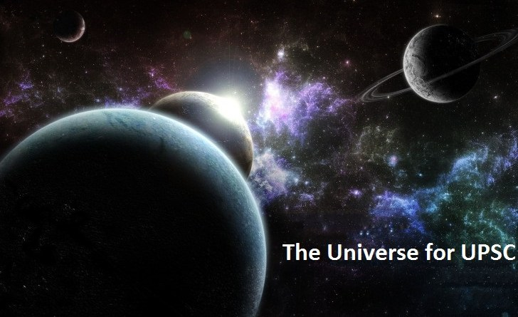 Preparation for 'The Universe' for IAS IPS UPSC