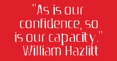 As Is Our Confidence, So Is Our Capacity