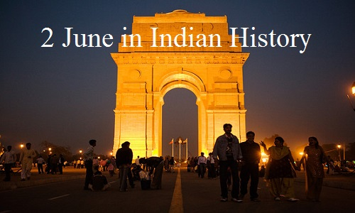 Day in Indian History : 2nd June