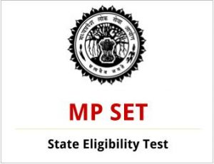 MP SET 2019: Application, Dates, Eligibility, Pattern