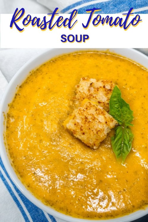 Roasted tomato soup with basil served with grilled cheese is a go-to meal in our house