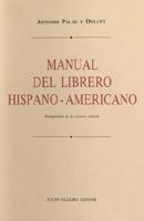 Manual del librero hispano-americano. Bibliografia - Antonio Palau y Dulcet