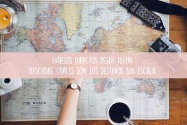 Vuelos directos desde Ibiza! Descubre cuales son los destinos sin escala