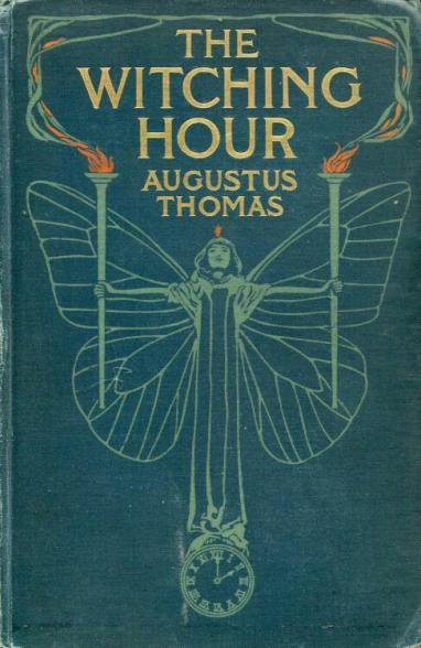 The Witching Hour by Augustus Thomas (1907)