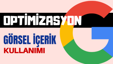 Photo of Google Optimizasyonu – 3 | Görsel İçerik Kullanımı