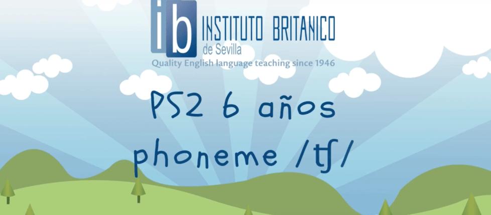PS2 (6 años) - phoneme /ʧ/