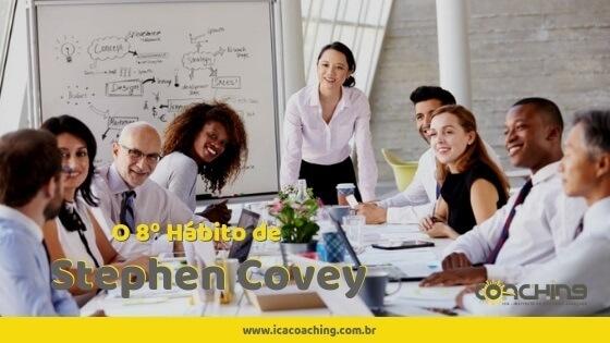 O 8º Hábito de Stephen Covey