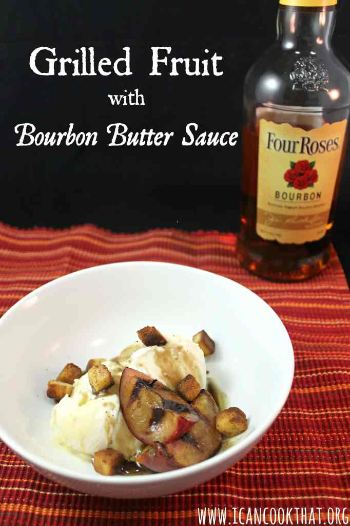 Grilled Fruit with Bourbon Butter Sauce #BourbonBBQ