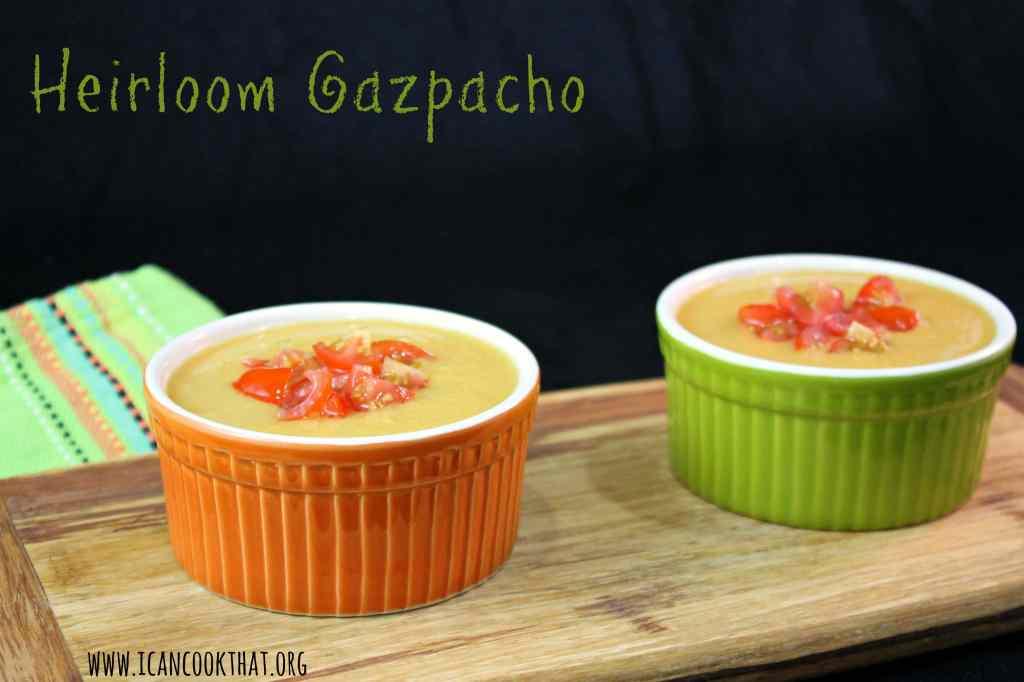 Heirloom Gazpacho #MyFarm2Table