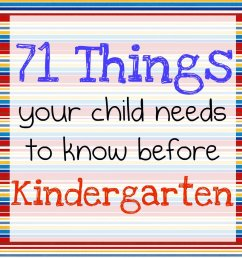 71 Things Your Child Needs to Know Before Kindergarten [ 1200 x 1200 Pixel ]