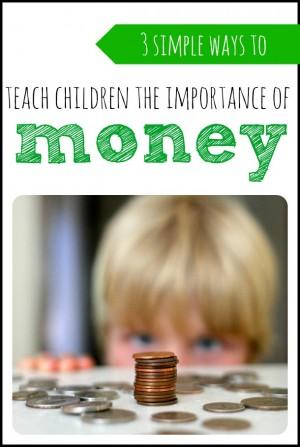 3 Ways to Teach Children the Importance of Money