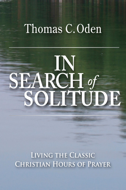 In Search of Solitude: Living the Classic Christian Hours of Prayer (EPub)