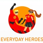 Would you qualify as an everyday hero?