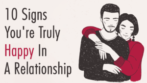 10-Signs-Youre-Truly-Happy-In-A-Relationship-2-300x169