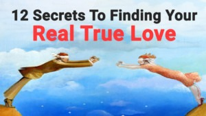 12-Secrets-To-Finding-Your-Real-True-Love-300x169