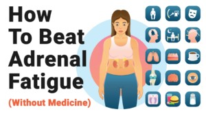 How-To-Beat-Adrenal-Fatigue-Without-Medicine-300x169