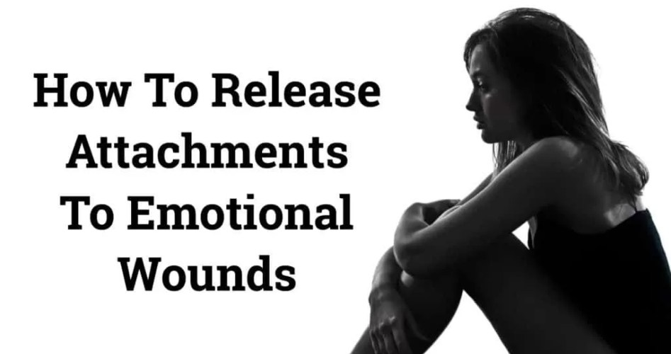 release-attachments-to-emotional-wounds-1024x576